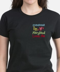 Someone in Maryland Loves Me Tee