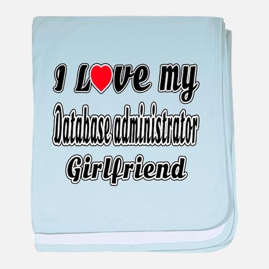 I Love My Database administrator Girl baby blanket