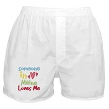 Someone in Maine Loves Me Boxer Shorts