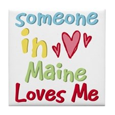 Someone in Maine Loves Me Tile Coaster