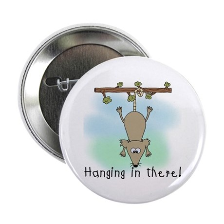 """Hanging in There 2.25"""" Button"""