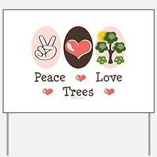 Peace Love Trees Yard Sign
