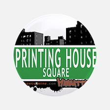 "PRINTING HOUSE SQUARE, MANHATTAN, NYC 3.5"" Button"
