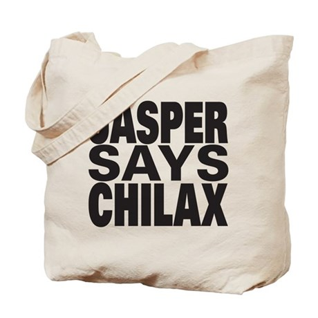 Jasper Says Chilax Tote Bag