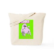 Poodle Don't - Tote Bag
