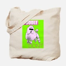 Poodle Don't - Tote Bag