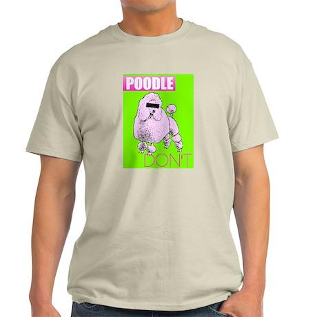 Poodle Don't - Light T-Shirt