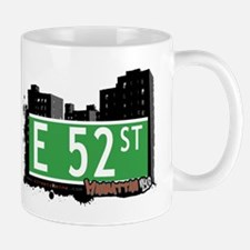 E 52 STREET, MANHATTAN, NYC Mug