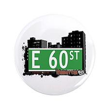 "E 60 STREET, MANHATTAN, NYC 3.5"" Button"