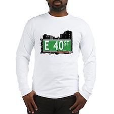 E 40 STREET, MANHATTAN, NYC Long Sleeve T-Shirt