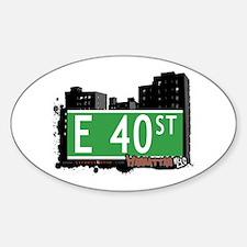 E 40 STREET, MANHATTAN, NYC Oval Decal