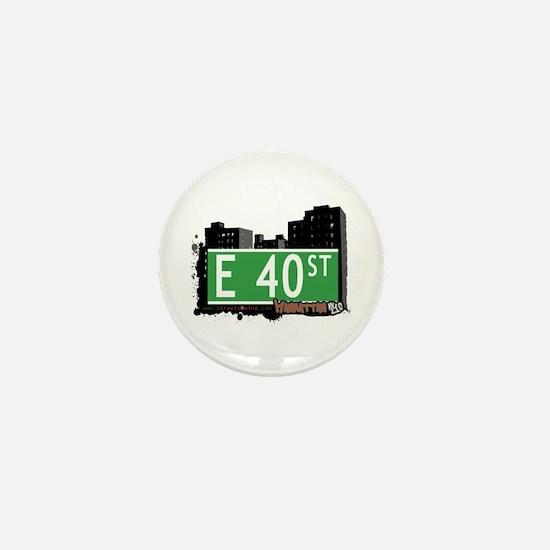 E 40 STREET, MANHATTAN, NYC Mini Button