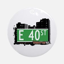 E 40 STREET, MANHATTAN, NYC Ornament (Round)