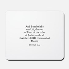 EXODUS  38:22 Mousepad