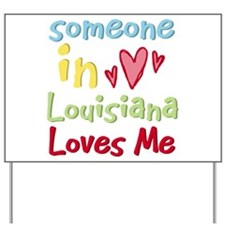 Someone in Louisiana Loves Me Yard Sign