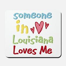 Someone in Louisiana Loves Me Mousepad