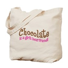 CHOCOLATE IS GIRL'S BEST FRIEND Tote Bag
