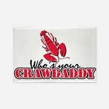Who's ur Crawdaddy Rectangle Magnet