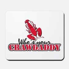 Who's ur Crawdaddy Mousepad
