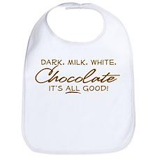 CHOCOLATE. IT'S ALL GOOD! Bib