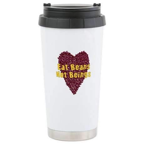 Eat Beans Not Beings Stainless Steel Travel Mug