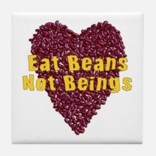 Eat Beans Not Beings Tile Coaster