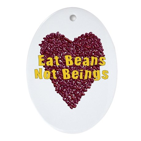 Eat Beans Not Beings Oval Ornament