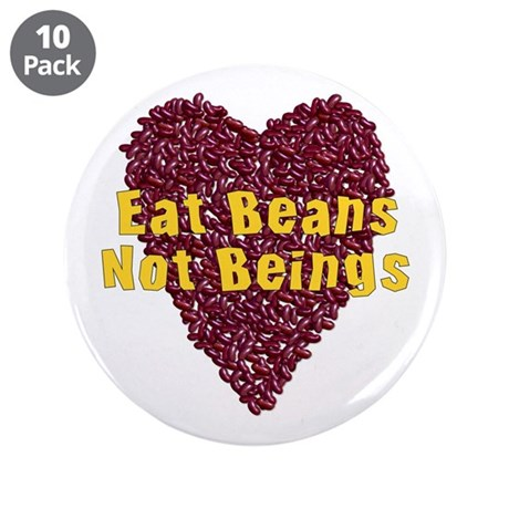 """Eat Beans Not Beings 3.5"""" Button (10 pack)"""