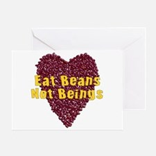 Eat Beans Not Beings Greeting Card