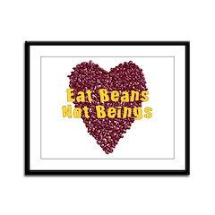 Eat Beans Not Beings Framed Panel Print