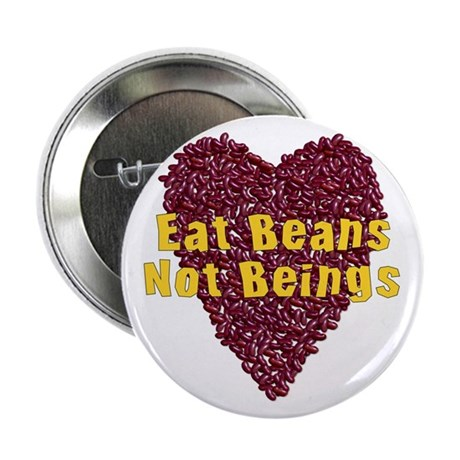 """Eat Beans Not Beings 2.25"""" Button (10 pack)"""