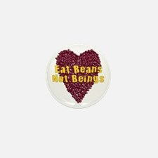 Eat Beans Not Beings Mini Button