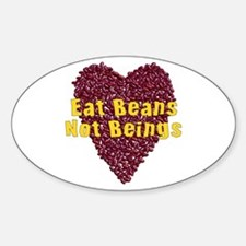 Eat Beans Not Beings Oval Decal