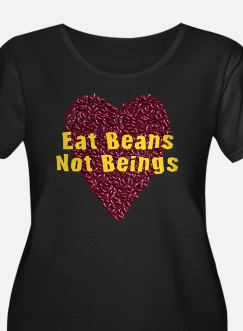 Eat Beans Not Beings T