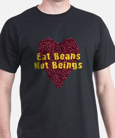 Eat Beans Not Beings T-Shirt