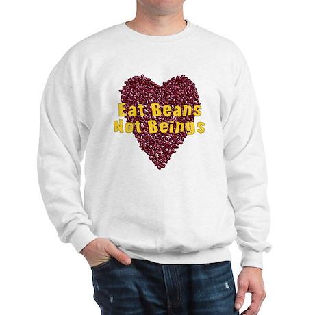 Eat Beans Not Beings Sweatshirt
