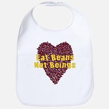 Eat Beans Not Beings Bib