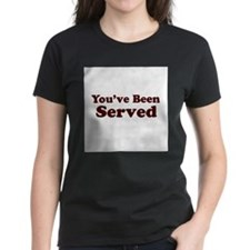 You've Been Served Tee