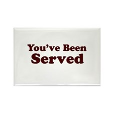 You've Been Served Rectangle Magnet