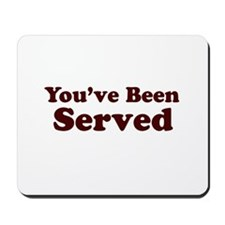 You've Been Served Mousepad