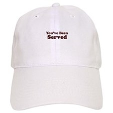 You've Been Served Baseball Cap