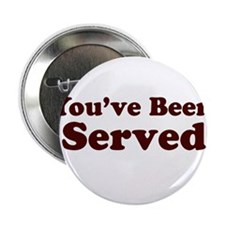 """You've Been Served 2.25"""" Button (10 pack)"""