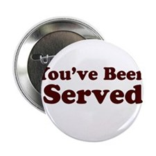 "You've Been Served 2.25"" Button"