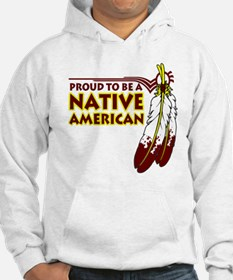 Proud To Be Native American Hoodie