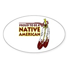 Proud To Be Native American Oval Decal