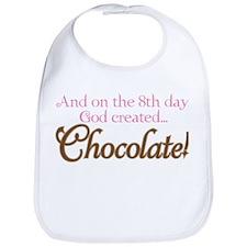 ON 8TH DAY GOD CREATED CHOCOLATE! Bib