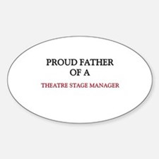 Proud Father Of A THEATRE STAGE MANAGER Decal