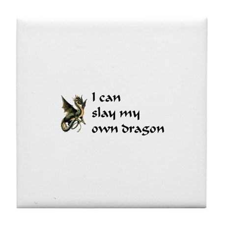 can slay my own dragon Tile Coaster