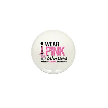 I Wear Pink For All Warriors Mini Button (10 pack)