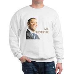 My President Sweatshirt